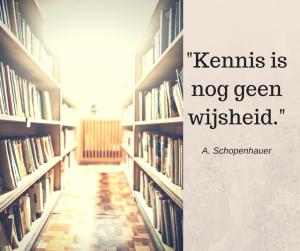 Kennis is nog geen wijsheid